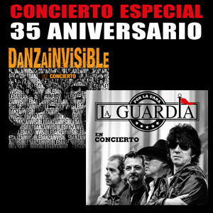 Danza Invisible Y La Guardia (35 Aniversario)