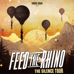 FEED THE RHINO, THE SILENCE TOUR