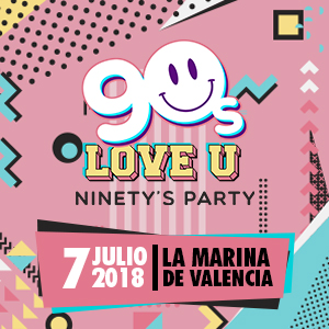 90S LOVE U NINETYS PARTY-VALENCIA MUSIC EXPERIENCE