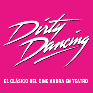 DIRTY DANCING - Teatro Gran Via