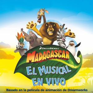 MADAGASCAR EL MUSICAL EN VIVO