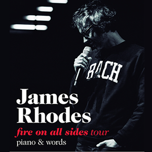 "James Rhodes ""Fire on all Sides Tour"""