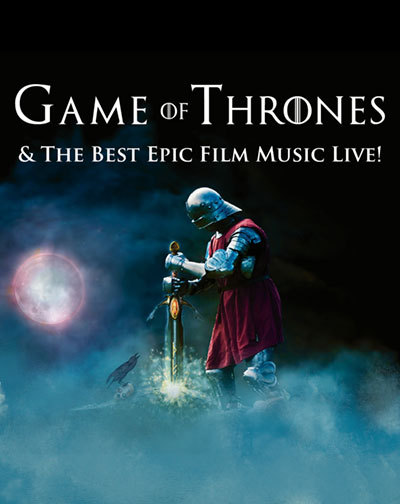 Game of Thrones & the Best Epic Film Music Live